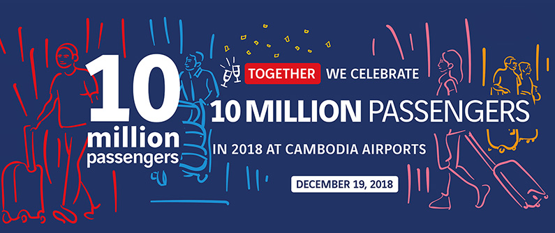 Cambodia Airports welcomed 10 million passengers this year, and would like to thank the hardworking staff, local business partners, and governmental institutions whose commitments were crucial to make this goal a reality.